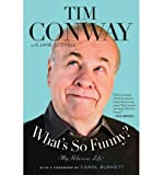 img - for Tim Conway My Hilarious Life What's So Funny? (Paperback) - Common book / textbook / text book