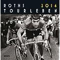Roths Tourleben 2014 - Radsport-Kalender