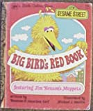 img - for Sesame Street : Big Bird's Red Book : Featuring Jim Henson's Muppets (Little Golden Book, 108-2) book / textbook / text book