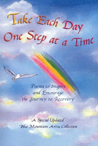 Take Each Day One Step at a Time: Poems to Inspire and Encourage the Journey to Recovery (Blue Mountain Arts Collection)