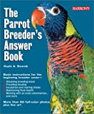 img - for Parrot Breeder's Answer Book, The book / textbook / text book