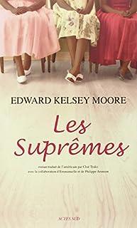 Les suprêmes, Moore, Edward Kelsey