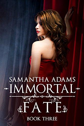 Samantha Adams - Immortal Fate (The Immortal Prophecy Saga Book 3)