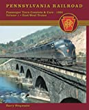 Pennsylvania Railroad Passenger Train Consists and Cars 1952 Vol. 1: East-West Trains
