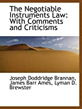 img - for The Negotiable Instruments Law: With Comments and Criticisms book / textbook / text book