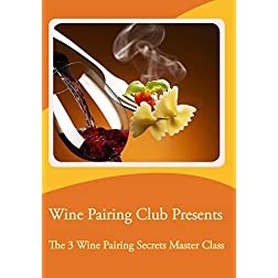 Wine Pairing Club Presents The 3 Wine Pairing Secrets Master Class