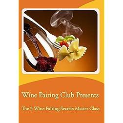 Wine Pairing Club Presents The 3 Wine Pairing Secrets Master Class