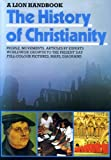 THE HISTORY OF CHRISTIANITY, a Lion handbook