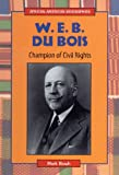 img - for W.E.B. Du Bois: Champion of Civil Rights (African-American Biographies (Enslow)) book / textbook / text book