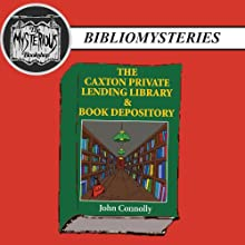 The Caxton Private Lending Library & Book Depository Audiobook by John Connolly Narrated by Eric Yves Garcia