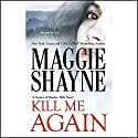 Kill Me Again (       UNABRIDGED) by Maggie Shayne Narrated by Rachel Butera