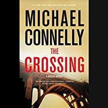 The Crossing (  UNABRIDGED) by Michael Connelly Narrated by Titus Welliver