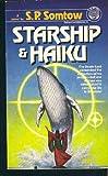 Starship & Haiku (0345338669) by S. P. Somtow