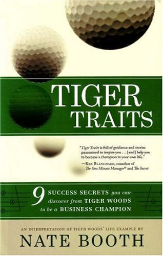 Image for Tiger Traits: 9 Success Secrets You Can Discover From Tiger Woods to Be a Business Champion