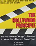 "Hollywood Principle: How to Use the ""Magic"" of Movies to Make Your Dreams Come True (0962912778) by Roberts, Ken"