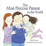 Most Precious Present in the World