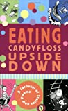 Eating Candyfloss Upside Down: A Carousel of Stories and Poems (Puffin Modern Classics)