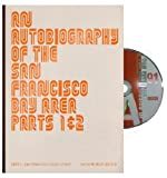 An Autobiography of the San Francisco Bay Area, Parts 1 & 2, Part 1: San Francisco Plays Itself