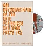 An Autobiography of the San Francisco Bay Area, Parts 1 & 2, Part 1: San Francisco Plays Itself (0984303804) by John Chiara