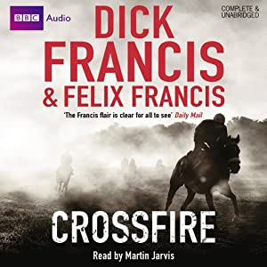 Crossfire | [Dick Francis, Felix Francis]