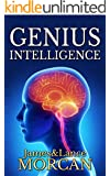 GENIUS INTELLIGENCE: Secret Techniques and Technologies to Increase IQ (The Underground Knowledge Series Book 1)