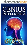 GENIUS INTELLIGENCE: Secret Techniques and Technologies to Increase IQ (The Underground Knowledge Series Book 1) (English Edition)