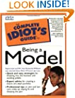 The Complete Idiot's Guide to Being a Model