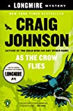 As the Crow Flies: A Walt Longmire Mystery (Walt Longmire Mysteries Book 8)