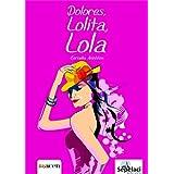 Dolores, Lolita, Lola