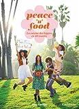 Peace 'n' Food: La cuisine des hippies en 40 recettes
