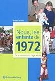 echange, troc Régis Taranto - Nous, les enfants de 1972 : De la naissance à l'âge adulte