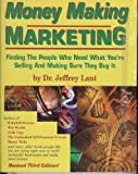 Money Making Marketing: Finding the People Who Need What You're Selling and Making Sure They Buy It