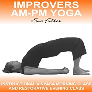 Improvers AM - PM Yoga: 2 Easy to Follow Yoga Classes | [Sue Fuller]