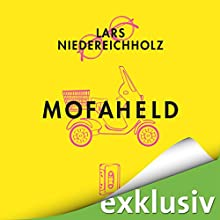Mofaheld Hörbuch von Lars Niedereichholz Gesprochen von: Lars Niedereichholz, Patrick Mölleken