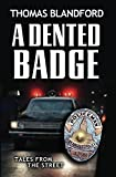 A Dented Badge: Tales From The Street