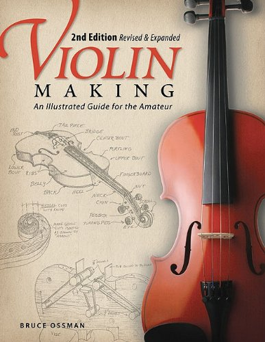 Violin Making: An Illustrated Guide for the Amateur