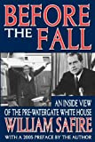 William Safire Before the Fall: An Inside View of the Pre-Watergate White House