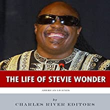 American Legends: The Life of Stevie Wonder (       UNABRIDGED) by Charles River Editors Narrated by Joshua Miles