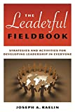 img - for The Leaderful Fieldbook: Strategies and Activities for Developing Leadership in Everyone book / textbook / text book