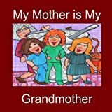 My Mother is My Grandmotherby Suzanne Berton