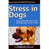 Stress in Dogs: Learn How Dogs Show Stress and What You Can Do to Helby Martina Scholz