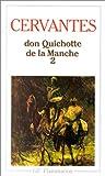 echange, troc Miguel de Cervantès Saavedra - L'Ingénieux Hidalgo Don Quichotte de la Manche, tome 2