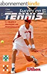 Succ�s en Tennis: La Science derri�re...