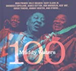 Muddy Waters 100