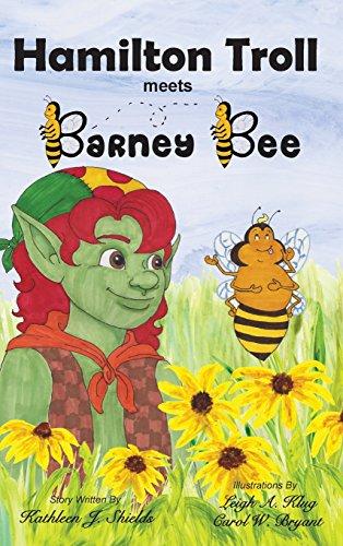Book: Hamilton Troll meets Barney Bee by Kathleen J. Shields