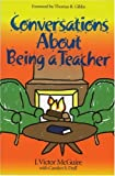 img - for Conversations About Being a Teacher book / textbook / text book
