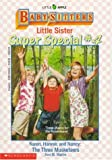 Karen, Hannie and Nancy: The Three Musketeers (Baby-Sitters Little Sister Super Special # 4) (059045644X) by Martin, Ann M.