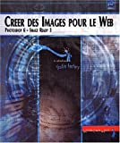 Crer des images pour le Web. Photoshop 6 et Image Ready