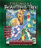 The Most Beautiful Tree: A Christmas Parable for All Ages (0736904379) by Carlson, Melody