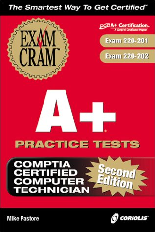 A+ Practice Tests: Exam 220-221, 220-222 with CDROM